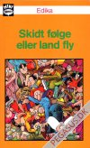 Mini comics 19: Edika. Skidt følge eller land fly