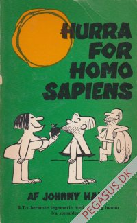 Hurra for Homo Sapiens