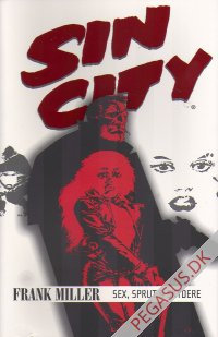 Sin City (5): Sex, sprut & skydere